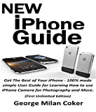 NEW iPhone Guide: Get The Best of Your iPhone - 100% made simple User Guide for Learning How to use iPhone Camera for Photography and More. (First Unlimited Edition) (English Edition)
