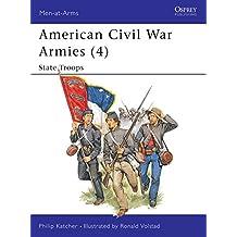 American Civil War Armies (4): State Troops (Men-at-Arms, Band 190)