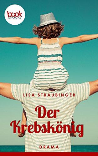 Buchseite und Rezensionen zu 'Der Krebskönig (Kurzgeschichte, Drama) (Die 'booksnacks' Kurzgeschichten Reihe)' von Lisa Straubinger