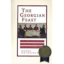 [( The Georgian Feast: The Vibrant Culture and Savory Food of the Republic of Georgia )] [by: Darra Goldstein] [Jul-1999]