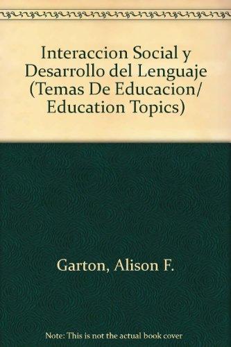 Interaccion Social Y Desarrollo Del Lenguaje Y La Cognicion (Temas De Educacion) por Alison F. Garton