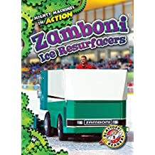 Zamboni Ice Resurfacers (Mighty Machines in Action)
