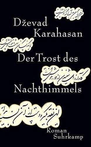 Karahasan, D?evad: Der Trost des Nachthimmels