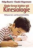 Kinder lernen leichter mit Kinesiologie: Wirksame Lern- und Konzentrationshilfen