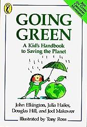 Going Green: A Kid's Handbook to Saving the Planet by John Elkington (1990-09-01)