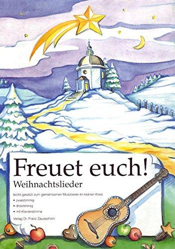 Freuet euch! - Weihnachtslieder: Weihnachtslieder leichtgesetzt zum gemeinsamen Musizieren im kleinen Kreis