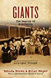 Giants: The Dwarfs of Auschwitz: The Extraordinary Story of the Lilliput Troupe
