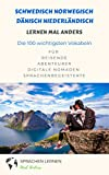 Schwedisch, Norwegisch, Dänisch, Niederländisch lernen mal anders - Die 100 wichtigsten Vokabeln: Für Reisende, Abenteurer, Digitale Nomaden, Sprachenbegeisterte (German Edition)
