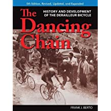 The Dancing Chain: History and Development of the Derailleur Bicycle (Cycling Resources)