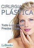 Cirurgia plástica: Tudo o que você precisa saber (Coleção Beleza) (Portuguese Edition)