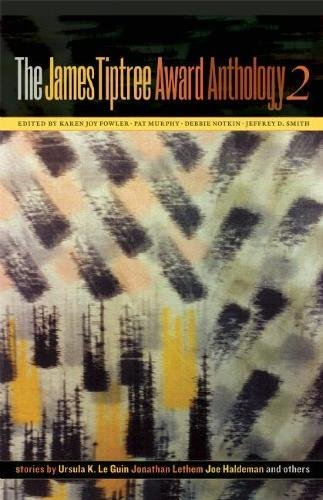 The James Tiptree Award Anthology 2: Sex, the Future, and Chocolate Chip Cookies: No. 2