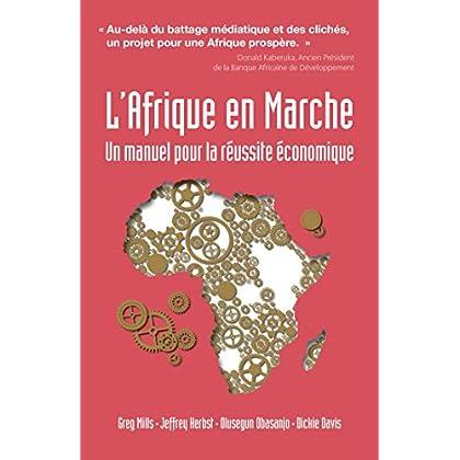 L'Afrique en Marche: Un manuel pour la réussite économique