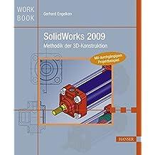 SolidWorks 2009: Methodik der 3D-Konstruktion