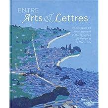 Entre Arts & Lettres - Trois siècles de rayonnement culturel autour de Vevey et Montreux