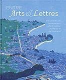 Entre Arts & Lettres - Trois siècles de rayonnement culturel autour de Vevey et Montreux...