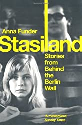 Stasiland: Stories from Behind the Berlin Wall by Anna Funder (2011-09-01)