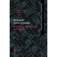 "Hydraulic Servo-systems: ""Modelling, Identification And Control"""