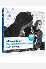 Mit mentaler Wettkampfvorbereitung zum Erfolg - Das Trainingsprogramm für alle Sportler Kindle Ausgabe