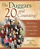 The Duggars: 20 and Counting!: Raising One of America's Largest Families--How the (English Edition)