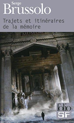 Trajets et itinéraires de la mémoire (Folio SF t. 465)