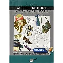 Accessori moda. La tecnica dei modelli. Come realizzare borse 45d01b207cc