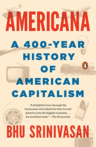 Americana: A 400-Year History of American Capitalism por Bhu Srinivasan