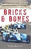 Bricks & Bones: The Endearing Legacy of The Indy 500