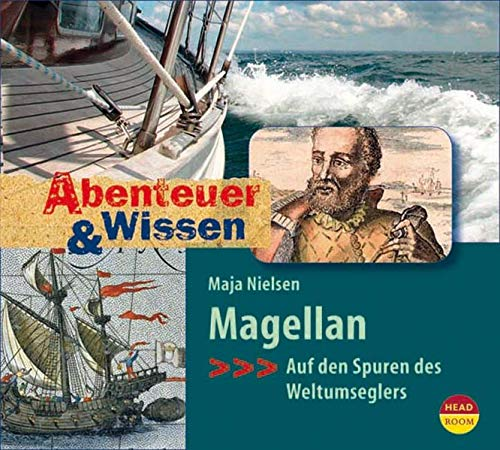 Abenteuer & Wissen: Magellan. Auf den Spuren des Weltumseglers