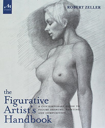 The Figurative Artist's Handbook: A Contemporary Guide to Figure Drawing, Painting, and Composition por Robert Zeller