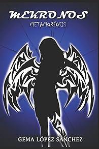Mekronos Metamorfosis: Volumen 2 par  Gema López Sánchez