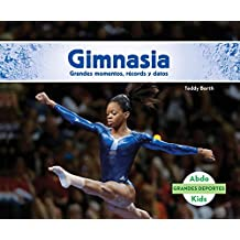 Gimnasia: Grandes Momentos, Records y Datos (Gymnastics: Great Moments, Records, and Facts) (Grandes Deportes / Great Sports)
