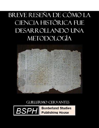 Breve reseña de cómo la ciencia histórica fue desarrollando una metodología