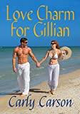 Love Charm for Gillian: Love Charm Series