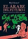 El árabe del futuro IV: Una juventud en Oriente Medio par Sattouf