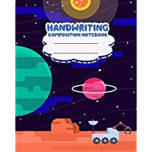 Handwriting primary composition notebook, 8 x 10 inch 200 page,Black outer space: Kids composition book journal for kindergarten first, 2nd, and 3rd grade