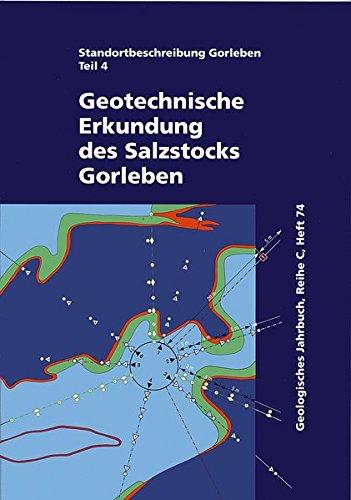 Standortbeschreibung Gorleben Teil 4: Geotechnische Erkundung des Salzstocks Gorleben (Geologisches Jahrbuch, Reihe C)