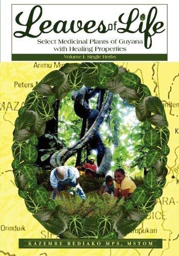 Leaves of Life: Vol 1. Select Medicinal Plants of Guyana with Healing Properties by Kazembe Olugbala Bediako (2011-05-02)