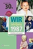 Wir vom Jahrgang 1987 - Kindheit und Jugend (Jahrgangsbände): 30. Geburtstag - Jascha Großherr