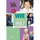 Wir vom Jahrgang 1987 - Kindheit und Jugend (Jahrgangsbände): 30. Geburtstag