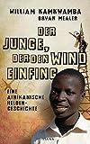 Der Junge, der den Wind einfing: Eine afrikanische Heldengeschichte
