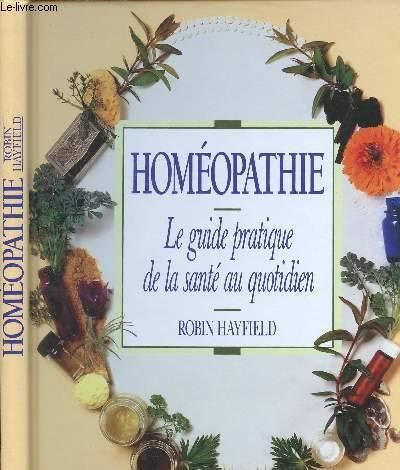 Homéopathie: Le guide pratique de la santé au quotidien