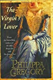 The Virgin's Lover (Plantagenet and Tudor Novels)