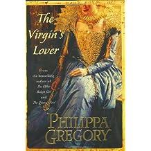 The Virgin's Lover (Plantagenet and Tudor Novels)