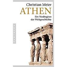 Athen: Ein Neubeginn der Weltgeschichte