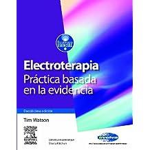 Electroterapia. Práctica basada en la evidencia (incluye evolve) (Physiotherapy Essentials)