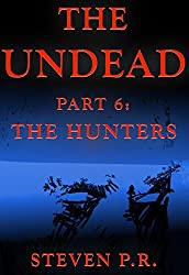 The Undead - Part 6: The Hunters (English Edition)