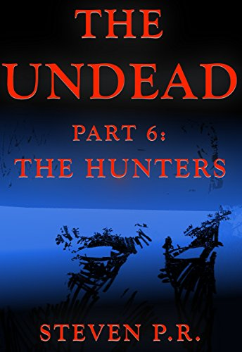 The Undead - Part 6: The Hunters