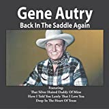 Songtexte von Gene Autry - Back in the Saddle Again