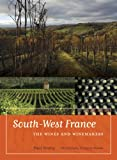 South-West France: The Wines and Winemakers - Paul Strang