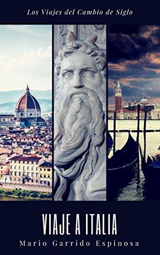 Los viajes del cambio de siglo (2). Italia: Crónicas, diarios y relatos de viajes y aventuras de un tiempo en que los viajeros descubrían el mundo sin la ayuda de los avances tecnológicos actulales